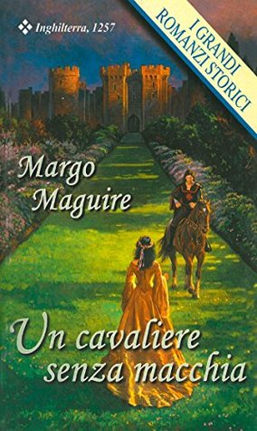 Un cavaliere senza macchia  by  Margo Maguire