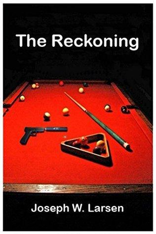 The Reckoning (The Jack Conley Series Book 2) Joseph Larsen