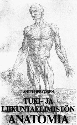 Tuki- ja Liikuntaelimistön Anatomia Antti Hervonen