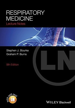 Lecture Notes: Respiratory Medicine  by  Stephen J Bourke
