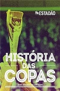 História das Copas  by  José Eduardo de Carvalho