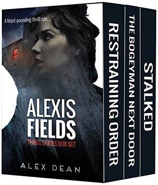 Alexis Fields: Complete Thrill Series Boxed Set Alex Dean