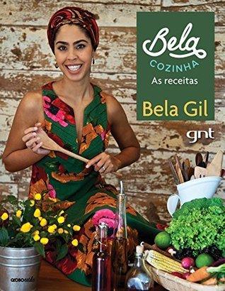 Bela Cozinha: As receitas  by  Bela Gil