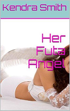 Her Futa Angel  by  Kendra Smith