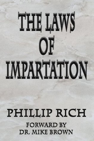 The Laws of Impartation  by  Phillip Rich