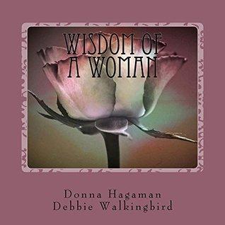 Wisdom of a Woman  by  Debbie Walkingbird