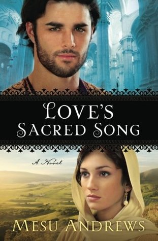 Loves Sacred Song  by  Mesu Andrews