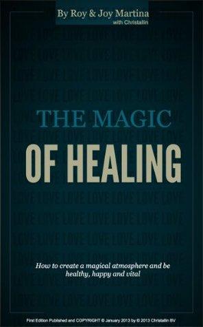 The Magic of Healing  by  Joy Martina