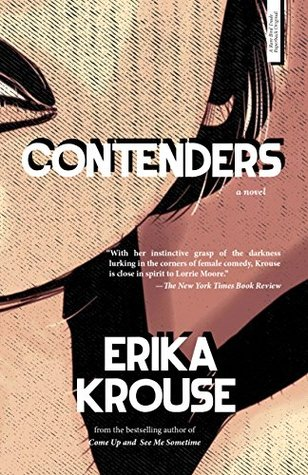 Contenders: A Novel Erika Krouse