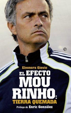 El efecto Mourinho: tierra quemada  by  Eleonora Giovio