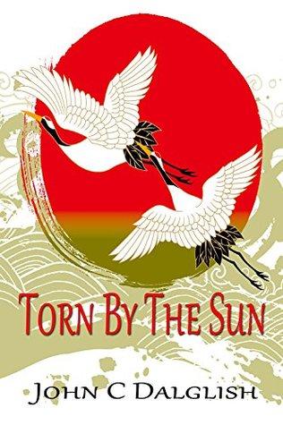 TORN BY THE SUN John C. Dalglish