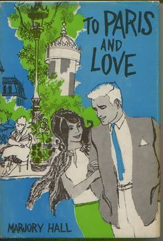 To Paris and Love  by  Marjory Hall