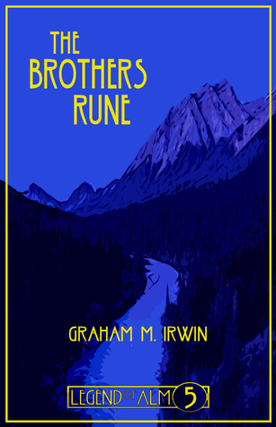 The Brothers Rune (Legend of Alm 5)  by  Graham M. Irwin