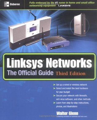 Linksys Networks: The Official Guide  by  Kathy Ivens