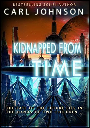 Kidnapped in Time Complete Collection  by  Carl Johnson