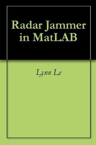 Radar Jammer in MatLAB Lynn Le