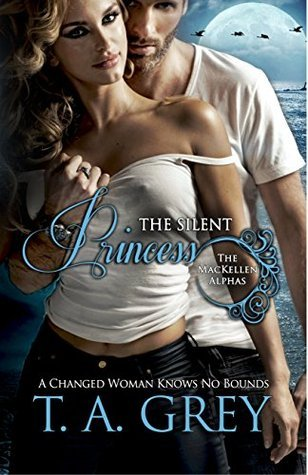 The Silent Princess (The MacKellen Alphas #2)  by  T.A. Grey