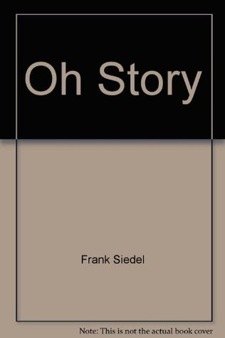 The Ohio Story  by  Frank Siedel