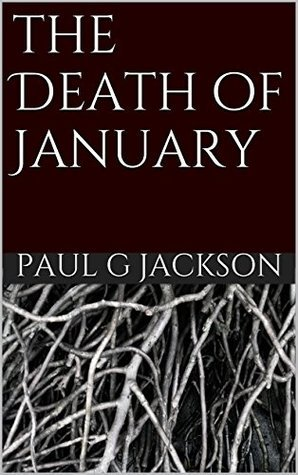the Death of January  by  Paul G Jackson