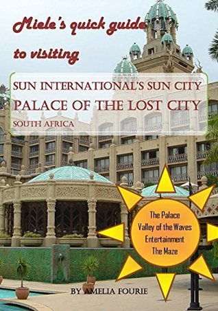 Mieles Guide to visiting The Palace of the Lost City: Sun City, South Africa Amelia Fourie