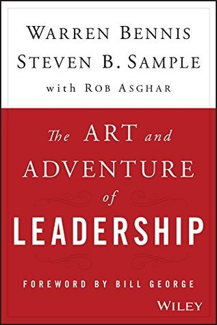 The Art and Adventure of Leadership: Understanding Failure, Resilience and Success  by  Warren G. Bennis