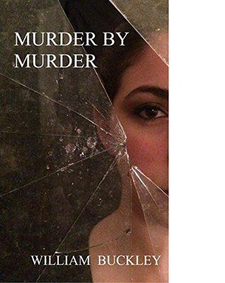 MURDER BY MURDER  by  William Buckley