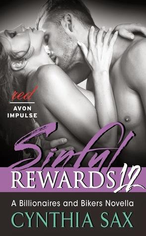 Sinful Rewards 12: A Billionaires and Bikers Novella Cynthia Sax