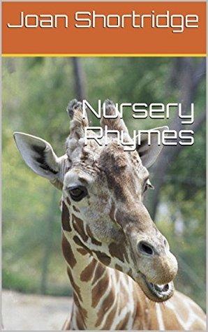 Nursery Rhymes  by  Joan Shortridge