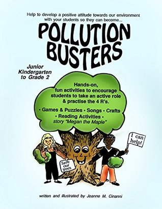 POLLUTION BUSTERS Gr. PK-2 Joanne M. Cinanni