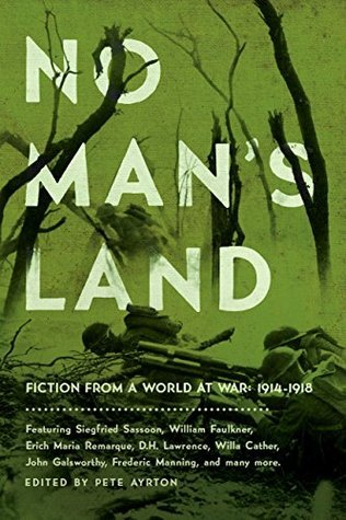 No Mans Land: Fiction from a World at War Pete Ayrton
