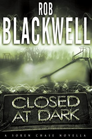 Closed at Dark: A Soren Chase Novella (The Soren Chase Series)  by  Rob Blackwell