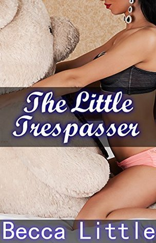 The Little Trespasser  by  Becca Little