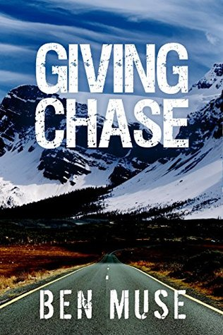 Giving Chase (Better Off Dead Book 2) Ben Muse