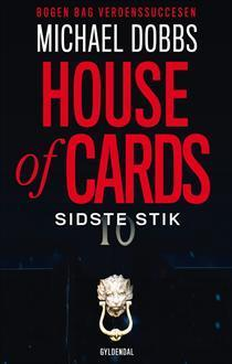 House of Cards - sidste stik (House of Cards, #3) Michael Dobbs