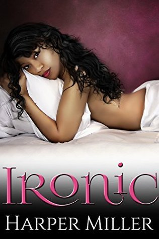 Ironic (The Kinky Connect Chronicles #1) Harper Miller