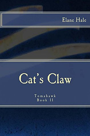 Cats Claw (The Tomahawk Book 2)  by  Elane Hale