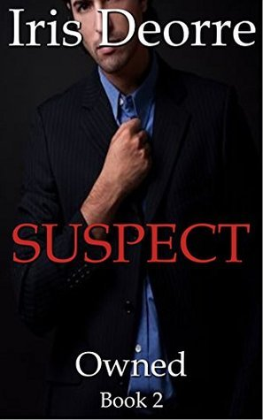 Suspect (OWNED Book 2)  by  Iris Deorre