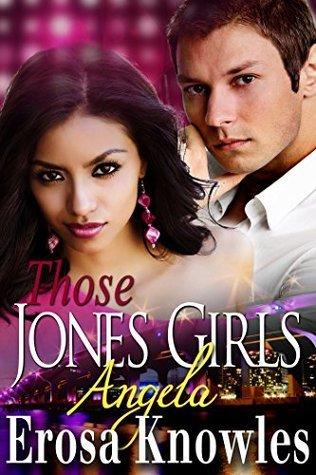 Those Jones Girls, Angela  by  Erosa Knowles