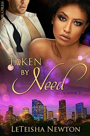 Taken Need by LeTeisha Newton
