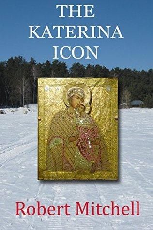 The Katerina Icon Robert Mitchell