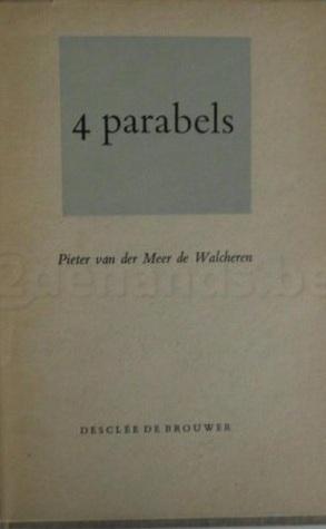 4 parabels Pieter van der Meer de Walcheren