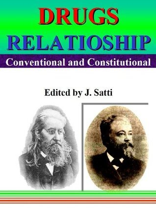 Drugs Relationships, Conventional and Constitutional: Homeopathy J. Satti