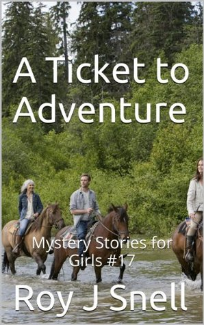 A Ticket to Adventure: Mystery Stories for Girls #17  by  Roy J Snell