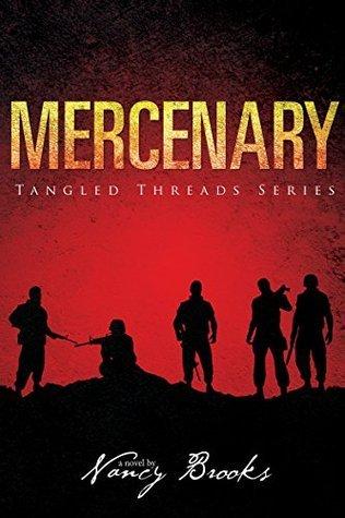 Mercenary (Tangled Threads Book 1) Nancy Brooks