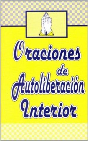 ORACIONES DE AUTOLIBERACIÓN INTERIOR Acoba