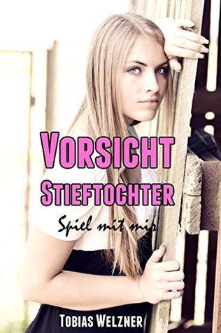 Vorsicht Stieftochter - Spiel mit mir  by  Tobias Welzner