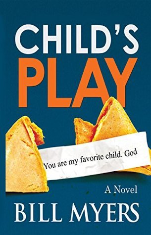Childs Play (The Last Fool Series Book 1) Bill Myers