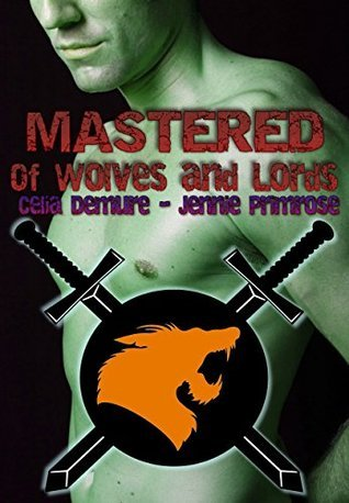 Mastered: Of Wolves and Lords: BBW Sci-Fi Erotic Romance  by  Celia Demure