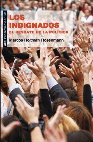 Los indignados  by  Marcos Roitman Rosenmann