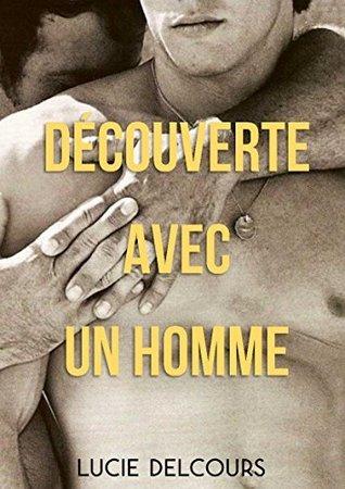 Découverte avec un homme  by  Lucie Delcours